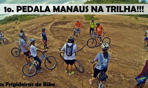 "Pedala Manaus realiza o 1o. ""Pedala Manaus na Trilha"". Veja como foi…"