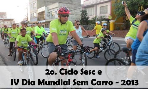 Ciclo Sesc / Dia Mundial Sem Carro 2013. Confira o que rolou…